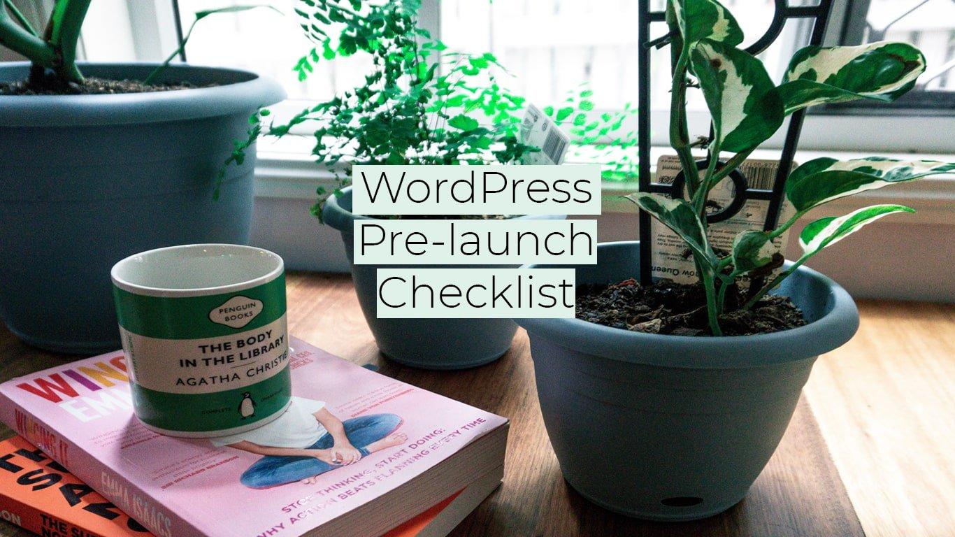 WordPress prelaunch checklist
