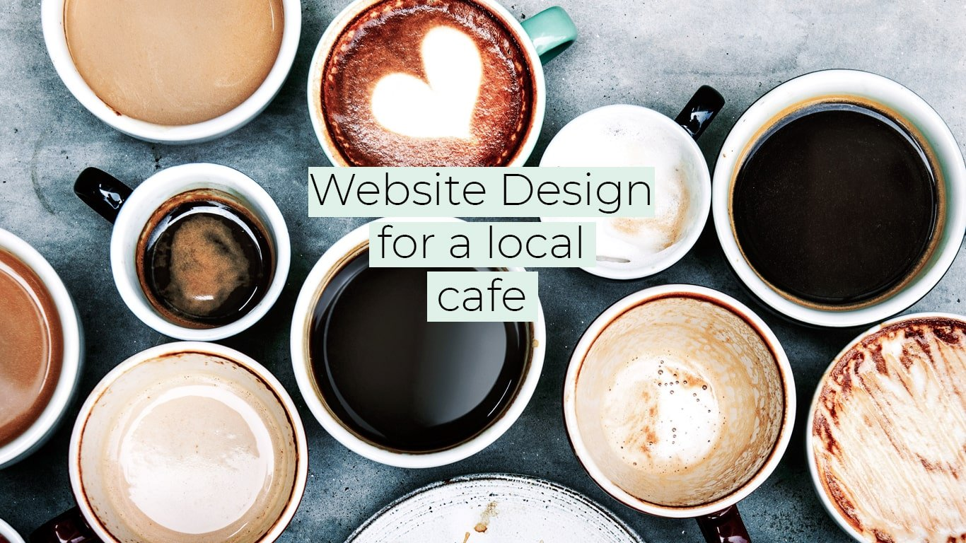 creating a web design for a local cafe