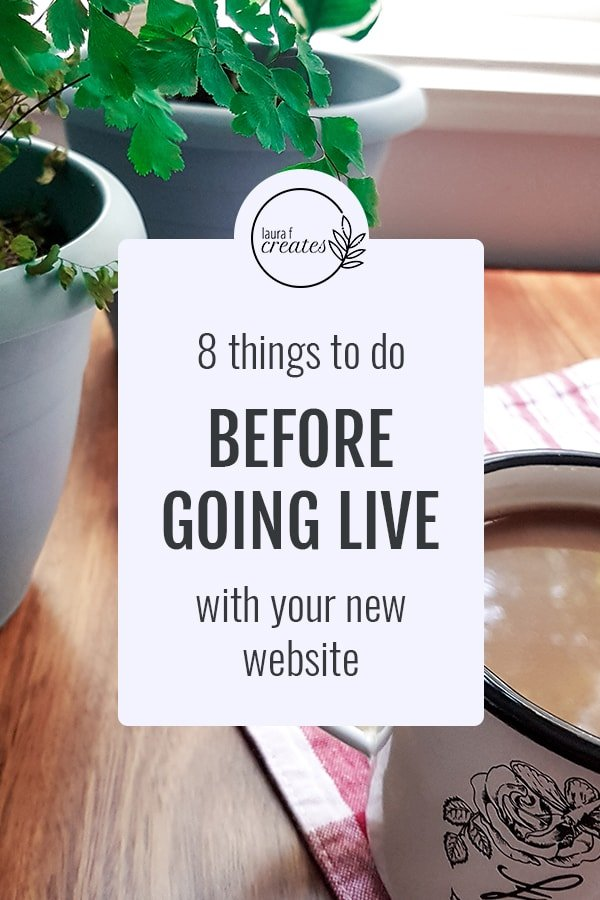 8 things to do before going live with your new website