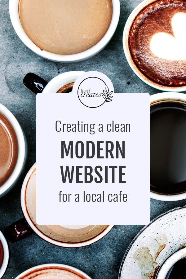 Creating a clean modern website for a local cafe