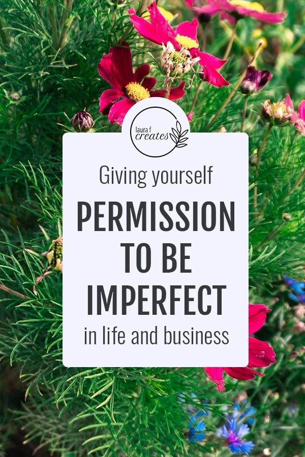 Giving Yourself Permission to be Imperfect