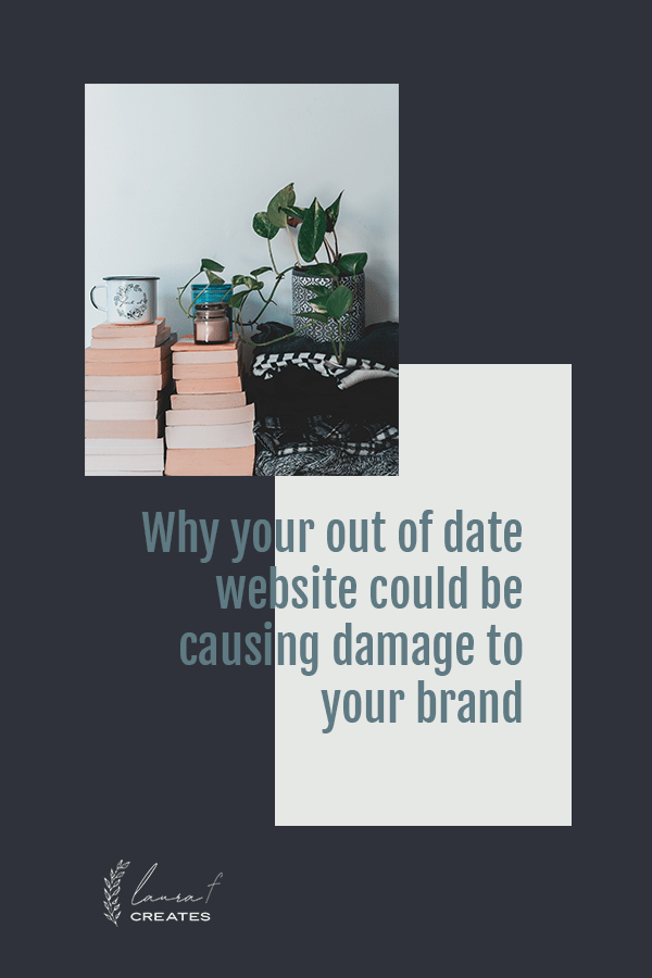 Why your out of date website could be causing damage to your brand