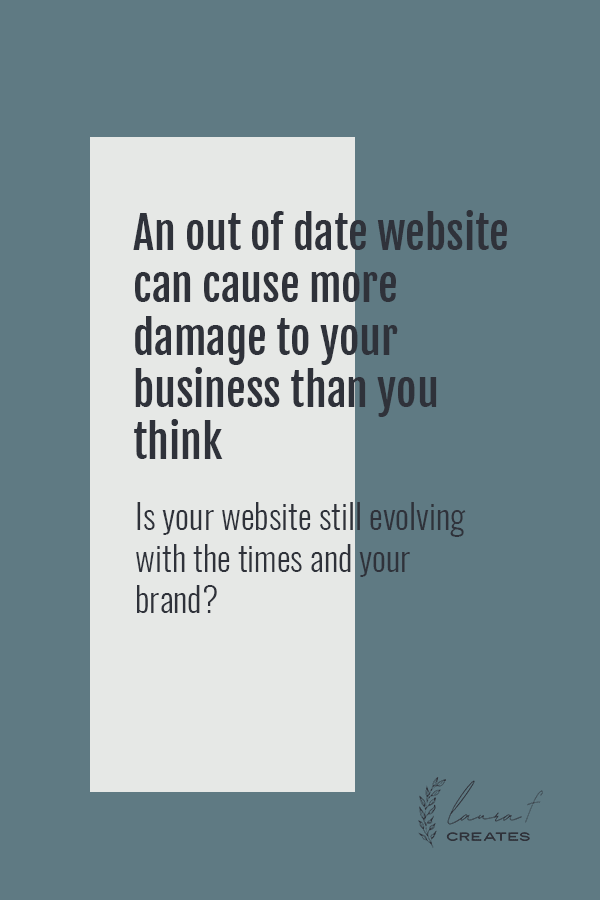 An out of date website can cause more damage to your business than you think