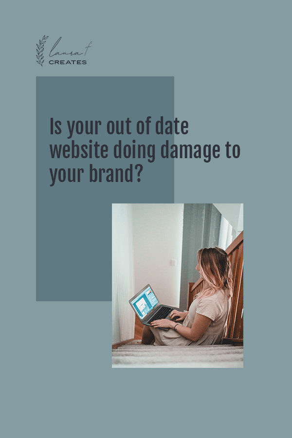 Is your out of date website doing damage to your brand?