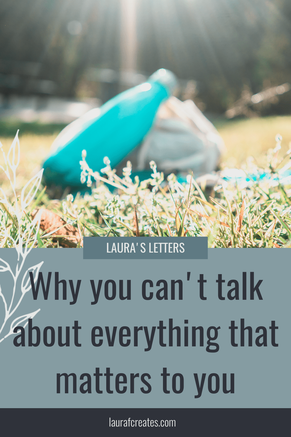Why you can't talk about everything that matters to you By Laura F Creates. This blog post includes tips for building your website, website design tips, business growth tips & branding tips. #marketing #websitedesign #website #branding