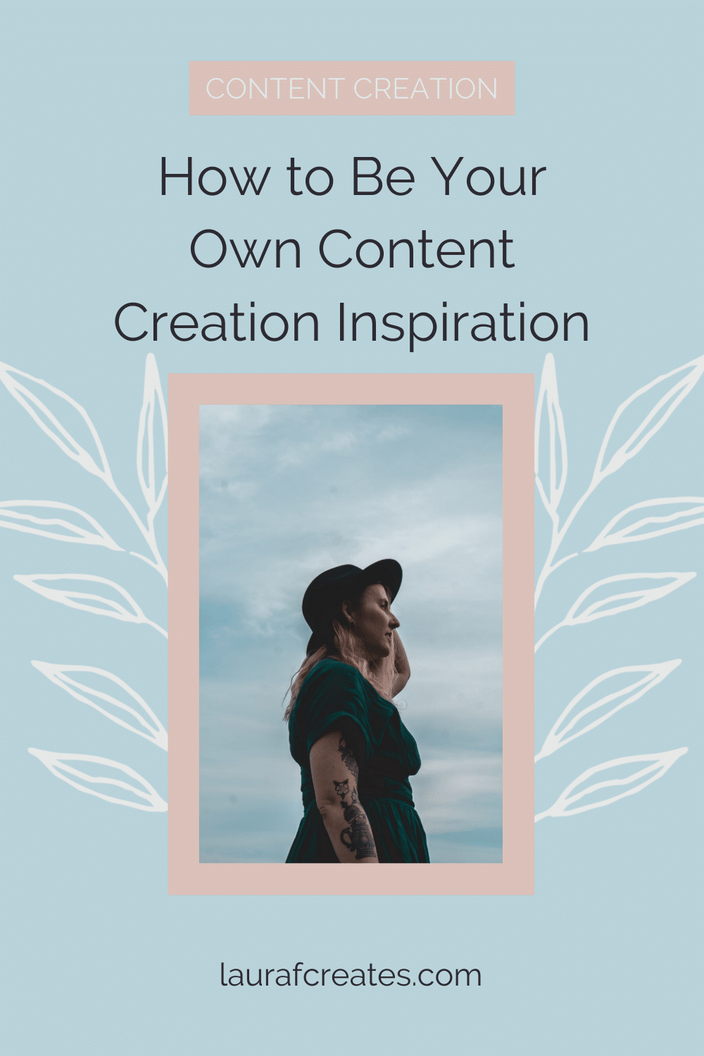 How to Be Your Own Content Creation Inspiration by Laura F Creates. This blog post includes tips for building your website, copywriting tips, websites for business. Click through to browse the blog or for more content tips