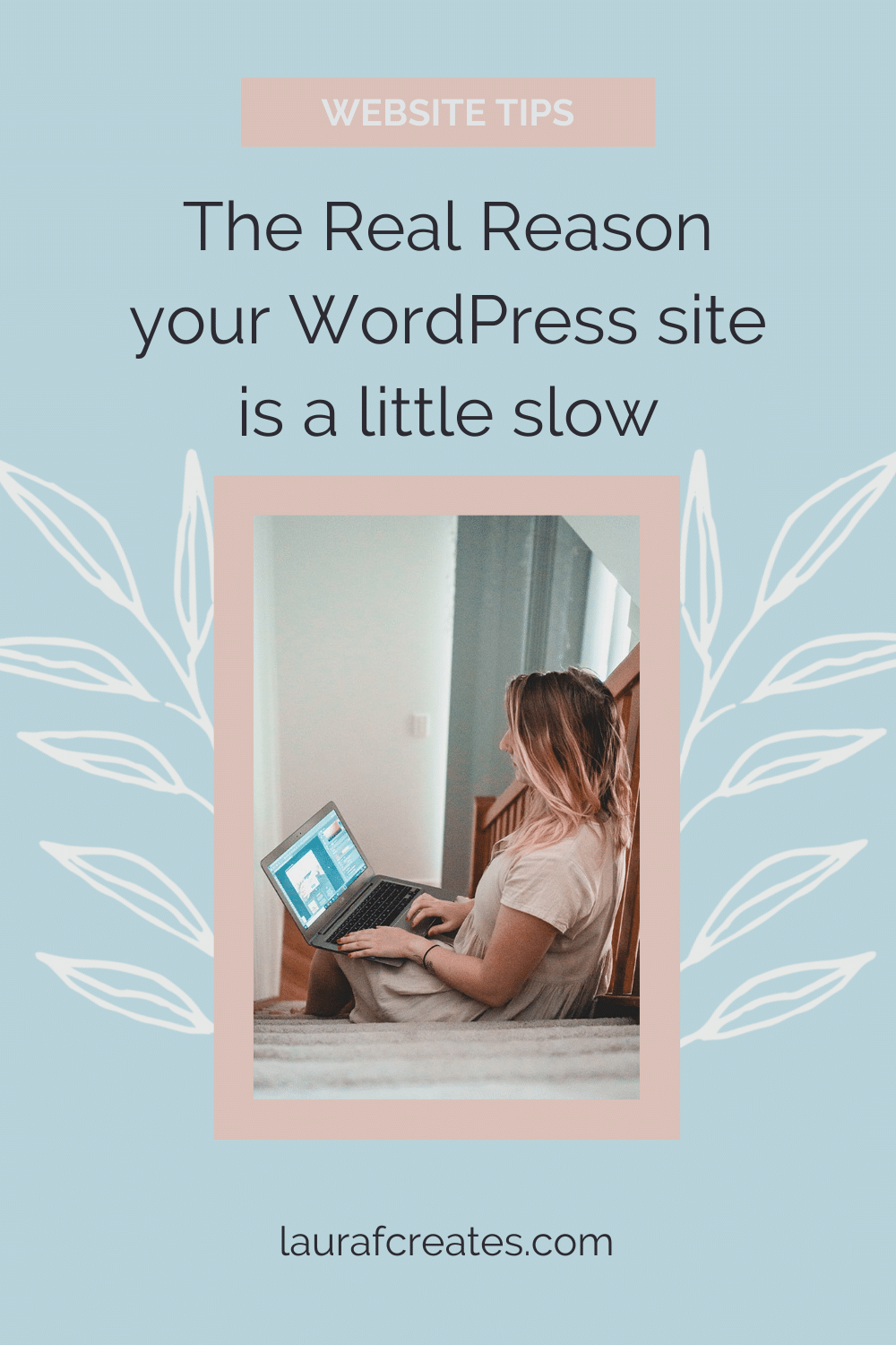 The Real Reason your WordPress site is a little slow. This blog post includes tips for building your website, websites for business.